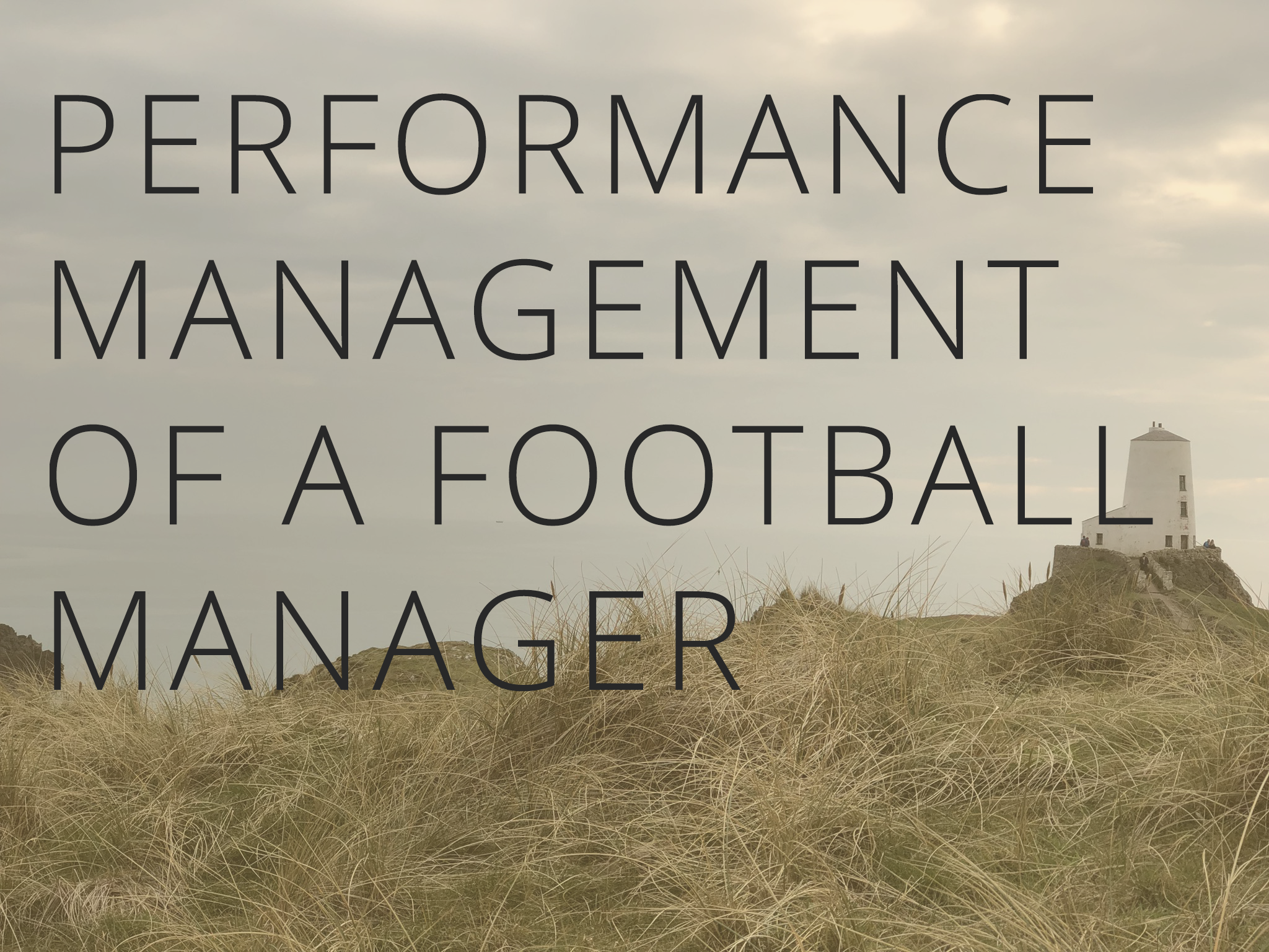 Performance Management of a Football Manager